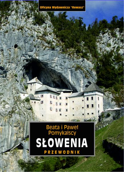 Słowenia przewodnik Rewasz Beata Pomykalska Paweł Pomykalski