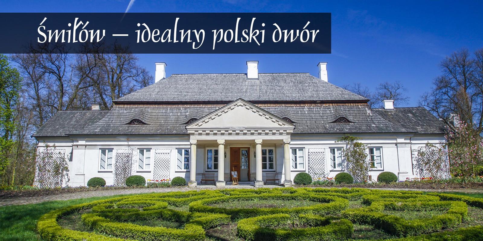 Śmilów Dwór Polska Świętorzkyskie polska plski dworek rezydencja