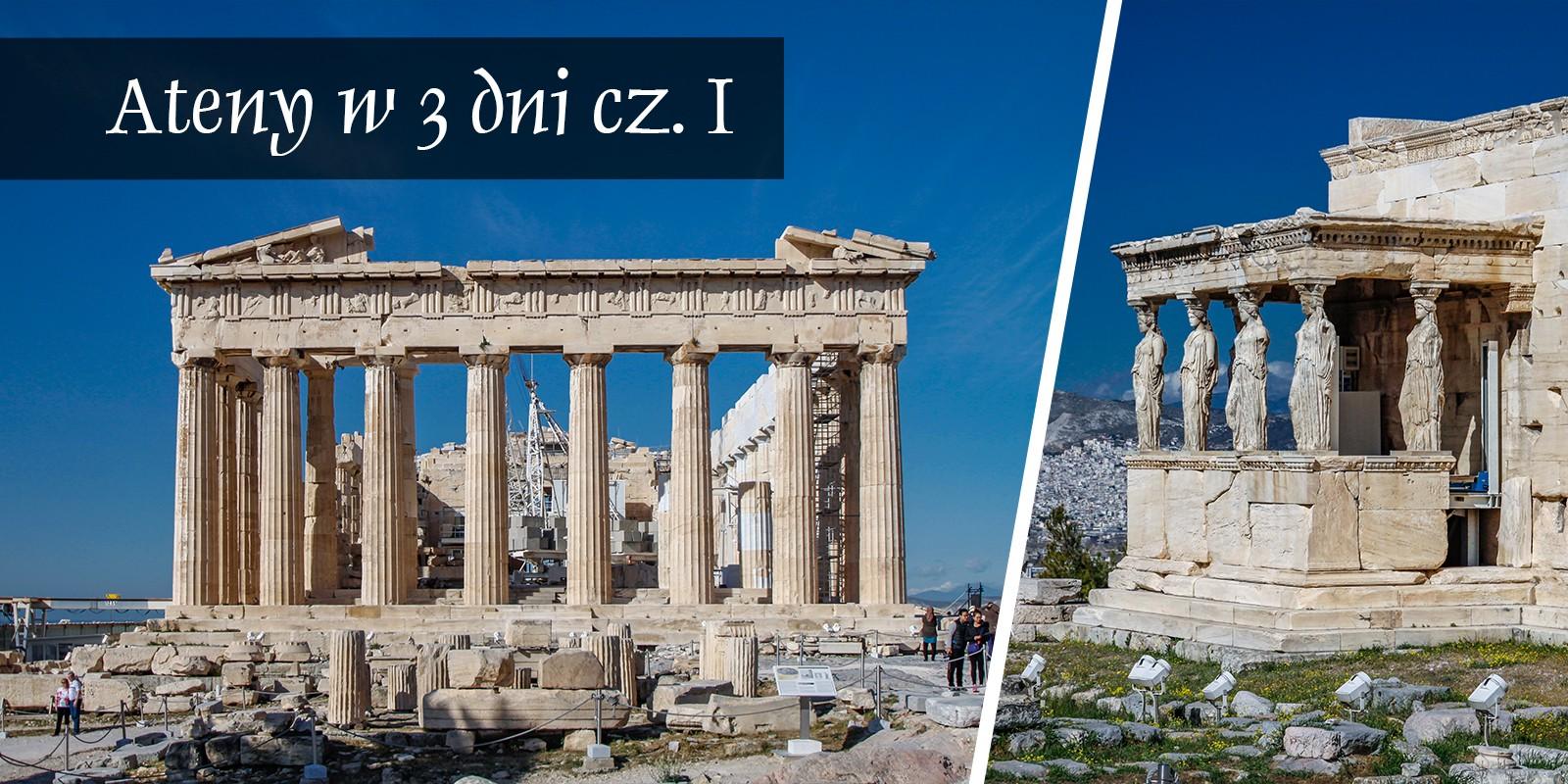 Ateny Atrakcje Zwiedzanie Loty Tanie Linie co Zobaczyć Akropol Muzeum Muzea
